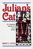 img - for Julian's Cat: An Imaginary History of a Cat of Destinity book / textbook / text book
