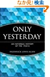 Only Yesterday: An Informal History of the 1920's (Wiley Investment Classics)