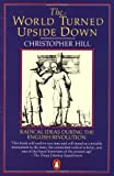 The World Turned Upside Down: Radical Ideas During the English Revolution (Penguin History) (0140137327) by Hill, Christopher