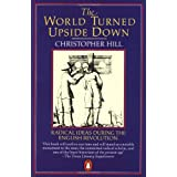The World Turned Upside Down: Radical Ideas During the English Revolution (Penguin History)by Christopher Hill