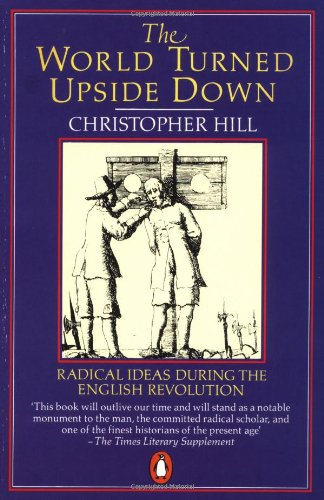 The World Turned Upside Down: Radical Ideas During the...