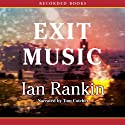 Exit Music (       UNABRIDGED) by Ian Rankin Narrated by Tom Cotcher