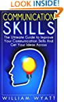 Communication Skills: The Ultimate Gu...