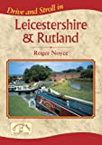 Drive and Stroll in Leicestershire and Rutland (Drive & Stroll)