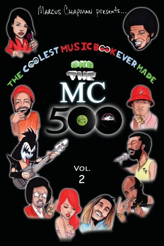 The Coolest Music Book Ever Made aka The MC 500 Vol. 2: Celebrating 40 Years of Sounds, Life, and Culture Through an All