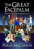 The Great Facepalm: The Farce of 21st Century Normality
