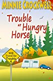 Trouble at Hungry Horse (Will Travel for Trouble Book 4)
