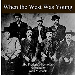 When the West Was Young | [Fredrick R. Becholdt]