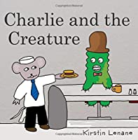 Charlie and the Creature