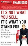 img - for It's Not What You Sell, It's What You Stand For: Why Every Extraordinary Business is Driven by Purpose book / textbook / text book
