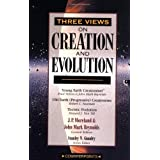 Three Views On Creation And Evolutionby John Porter Moreland