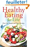 Healthy Eating for Life: Over 100 Sim...