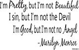 Marilyn Monroe I'm Pretty but I'm Not Beautiful I sin, but I'm not the devil -Wall Sayings- Vinyl Wall Art Quote Lettering decal-home Art Decor Decal