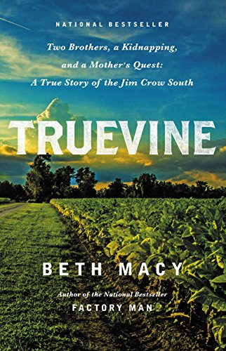 truevine-two-brothers-a-kidnapping-and-a-mothers-quest-a-true-story-of-the-jim-crow-south