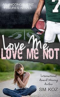 Love Me, Love Me Not by SM Koz ebook deal