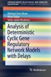 img - for Analysis of Deterministic Cyclic Gene Regulatory Network Models with Delays (SpringerBriefs in Electrical and Computer Engineering) 2015 edition by Ahsen, Mehmet Eren,  zbay, Hitay, Niculescu, Silviu-Iulian (2015) Paperback book / textbook / text book