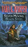 Silver Moons, Black Steel (Tales of the Wolves) (0345406354) by Harper, Tara K.