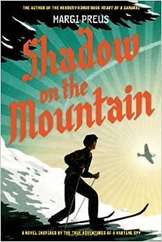 Amazon.com: Shadow on the Mountain (9781419711596): Margi Preus: Books