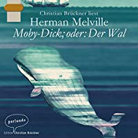 Moby-Dick; oder: Der Wal Hörbuch