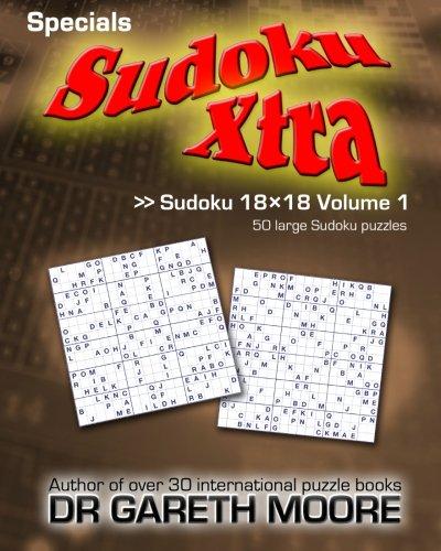 Sudoku 18x18 Volume 1: Sudoku Xtra Specials