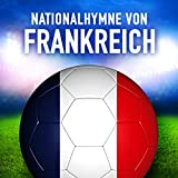 Frankreich: La Marseillaise (Französische Nationalhymne)