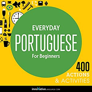 Everyday Portuguese for Beginners - 400 Actions & Activities Speech