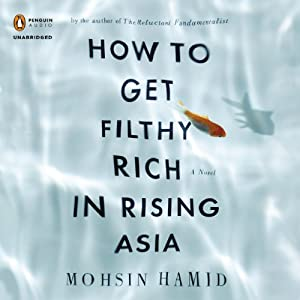 How to Get Filthy Rich in Rising Asia Audiobook