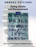 Annual Editions: Dying, Death, and Bereavement 13/14 (Annual Editions: Dying, Death, & Bereavement)
