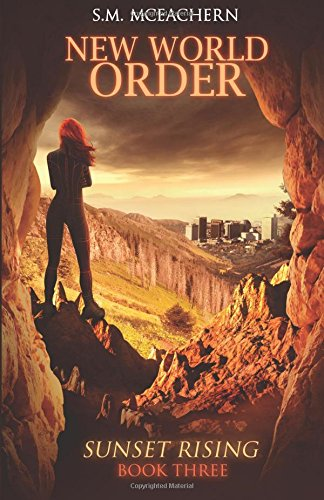 New World Order: Sunset Rising Book Three (Volume 3)