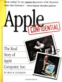Apple Confidential: The Real Story of Apple Computer Inc.