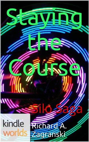 Silo Saga: Staying the Course (Kindle Worlds Novella)