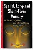 Spatial, Long-and Short-term Memory: Functions, Differences and Effects of Injury