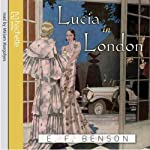 Lucia in London | E F Benson