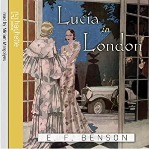 Lucia in London | [E F Benson]