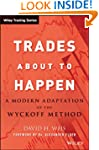Trades About to Happen: A Modern Adap...