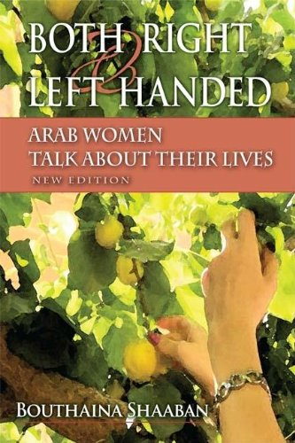 Both Right and Left Handed, New Edition: Arab Women Talk about Their Lives