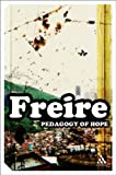 EPZ Pedagogy of Hope: Reliving Pedagogy of the Oppressed (Continuum Impacts) (0826477909) by Freire, Paulo
