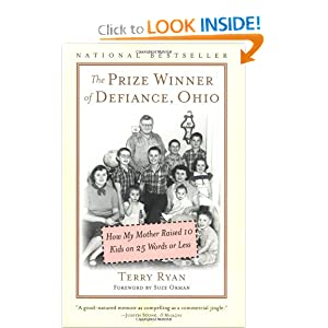 The Prize Winner of Defiance, Ohio: How My Mother Raised 10 Kids on 25 Words or Less by Terry Ryan and Suze Orman