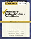 img - for Unified Protocol for Transdiagnostic Treatment of Emotional Disorders: Workbook (Unified Transdiagnostic Treatments That Work) book / textbook / text book
