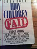 How Children Fail (0440538378) by John Caldwell Holt