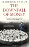 The Downfall of Money: Germany's Hyperinflation and the Destruction of the Middle Class - A Cautionary History