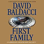 First Family (       UNABRIDGED) by David Baldacci Narrated by Ron McLarty