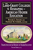 img - for The Land-Grant Colleges and the Reshaping of American Higher Education (Perspectives on the History of Higher Education) book / textbook / text book