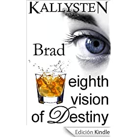 Eighth Vision of Destiny - Brad (Visions of Destiny)