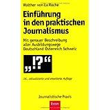 """Einf�hrung in den praktischen Journalismus: 18., erweiterte und aktualisierte Auflagevon """"Walther von La Roche"""""""