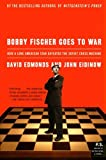 img - for Bobby Fischer Goes to War: How A Lone American Star Defeated the Soviet Chess Machine book / textbook / text book