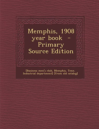 Memphis, 1908 year book  - Primary Source Edition