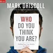 Who Do You Think You Are?: Finding Your True Identity in Christ Audiobook