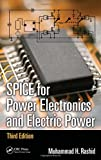 img - for SPICE for Power Electronics and Electric Power, Third Edition (Electrical and Computer Engineering) book / textbook / text book