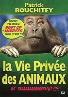 Patrick Bouchitey : La vie privée des animaux Best of + inédits